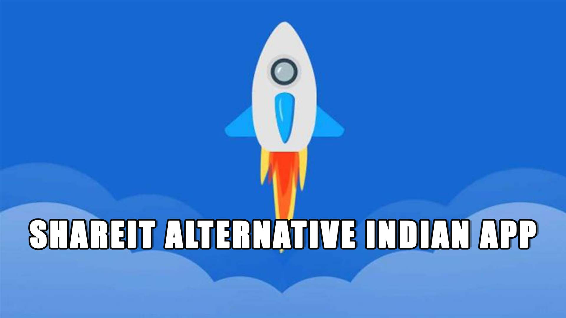 Don't Use SHAREit! 4 Best shareit alternative indian app for Android and iOS
